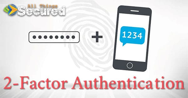 Using 2-factor authentication is one great way to secure you from online security threats