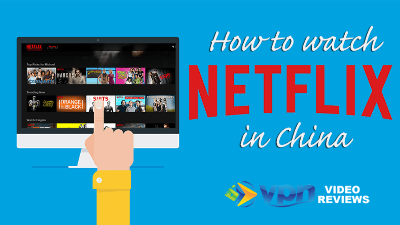 How to Watch Netflix in China (Despite Netflix Blocking VPNs!)