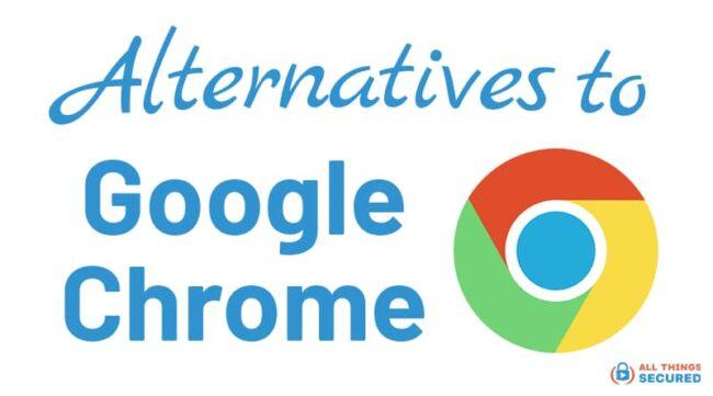 Best alternatives to Google Chrome internet browser