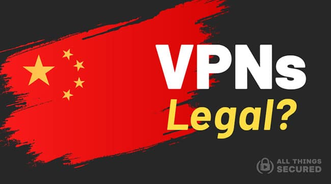 Are VPNs Legal in China?