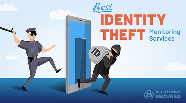 Best Identity Theft Monitoring Services for 2021