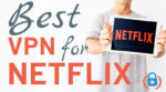 Best VPN for Netflix 2020