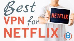 Best VPN for Netflix 2020