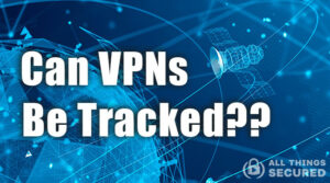 Can VPNs be Tracked?
