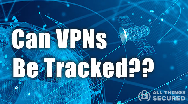 Can VPNs be tracked by your ISP, employer or police?