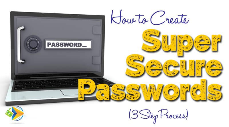 How to Create Secure Passwords (Simple 5-Step Guide)