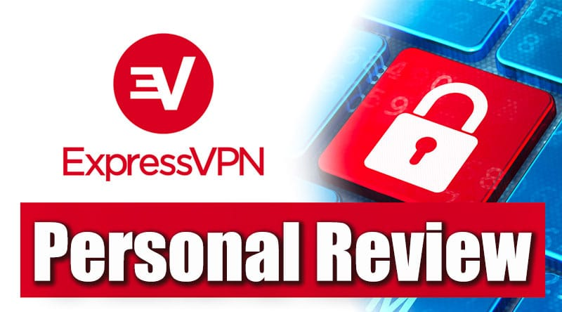 ExpressVPN Review 2019 - my personal opinions