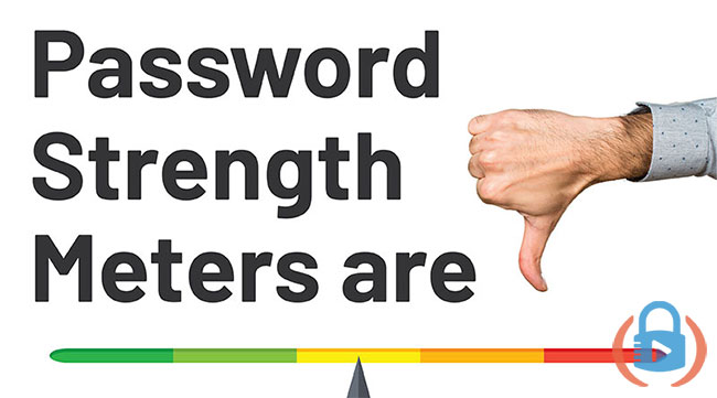 Password strength meters are inherently flawed