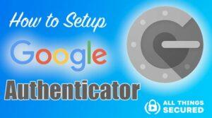 Google Authenticator Setup tutorial