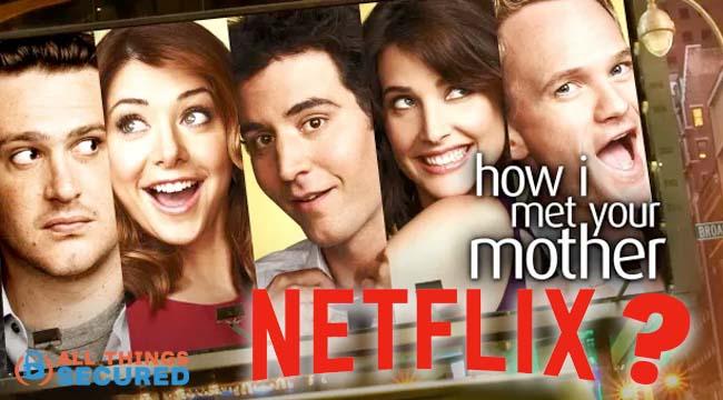 Stream How I Met Your Mother on Netflix