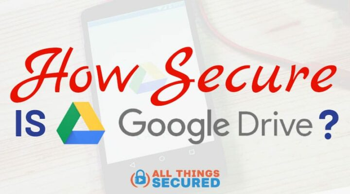 How secure is Google Drive?
