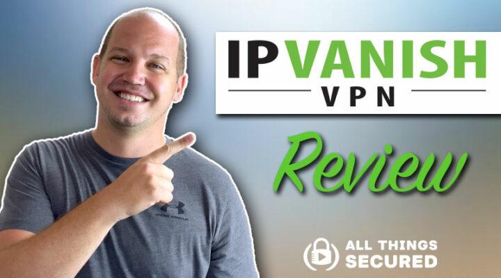 IPVanish Review 2020