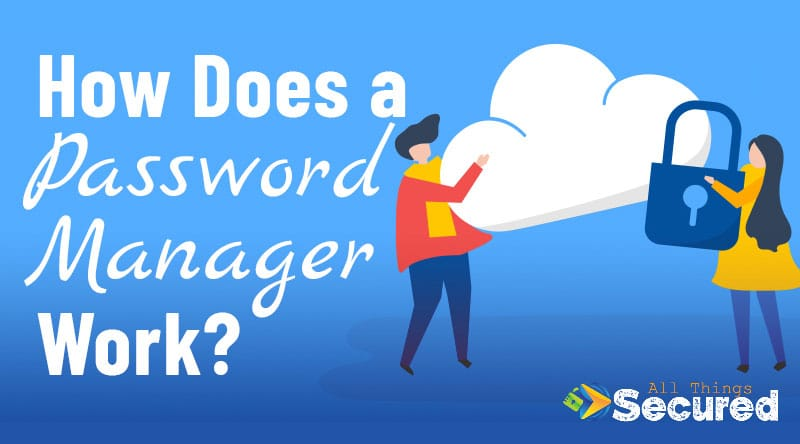 How do password managers work? A simple explanation