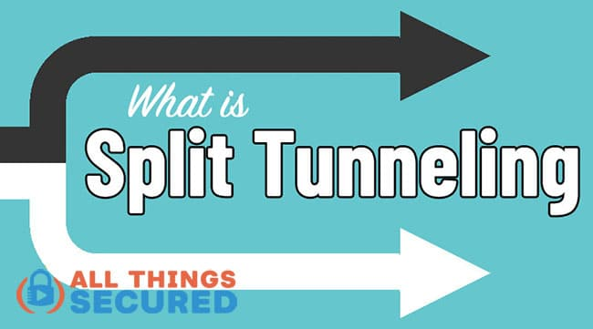 What is Split Tunneling for VPNs?