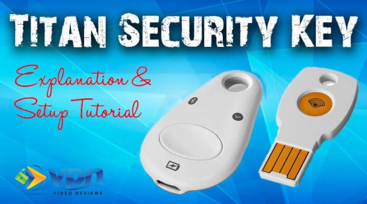 Google Titan Security Key Setup and Explanation