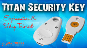 Google Titan Security Key Tutorial