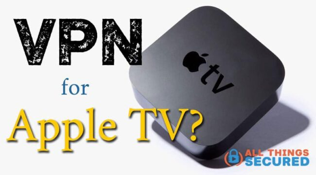 How to install a VPN for Apple TV