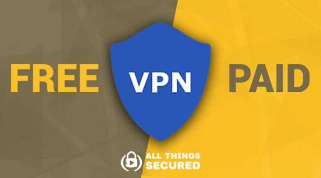 Free VPN vs paid VPN comparison