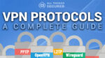 Complete VPN Protocols Guide