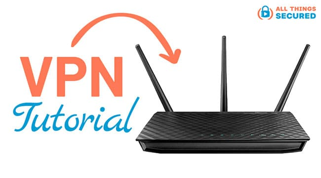 WiFi router VPN setup tutorial 2021