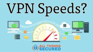 How to increase VPN connection speeds