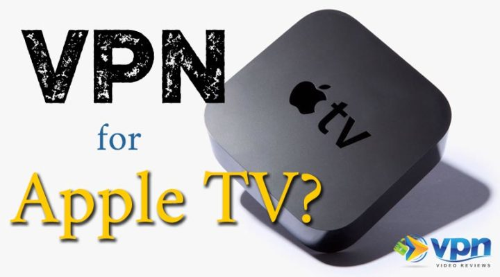 How to install a VPN on Apple TV