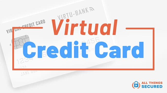 What is a virtual credit card?