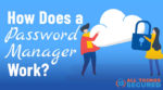What is a password manager and how do they work?