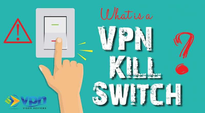 What is a VPN Kill Switch?