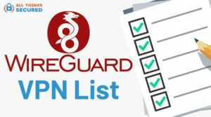Which VPNs use WireGuard?