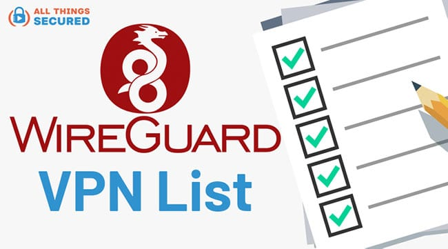 List of every VPN that uses WireGuard protocol