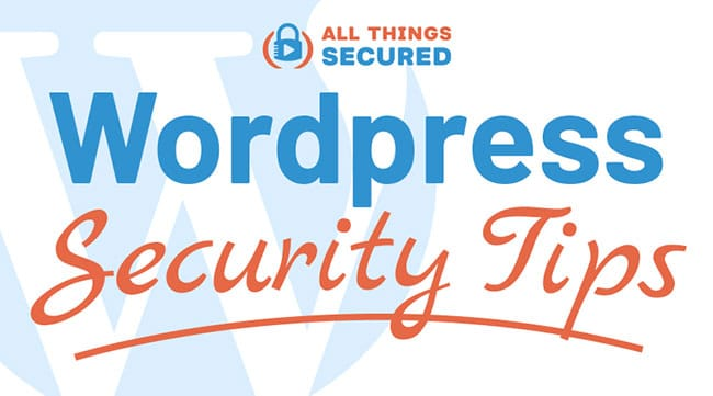 Wordpress security tips to help you secure a Wordpress website