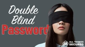 Double Blind Password Manager Hack
