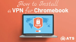 How to install a VPN for Chromebook